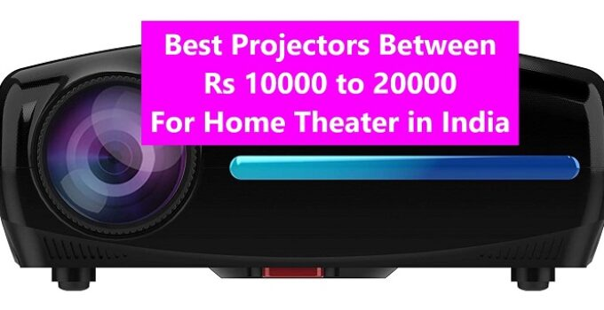 Best Projectors Under Rs 20000 rupees in India
